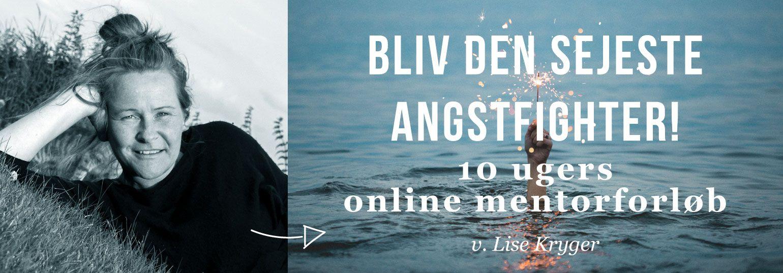 Slip Angsten 10 ugers online mentorforløb