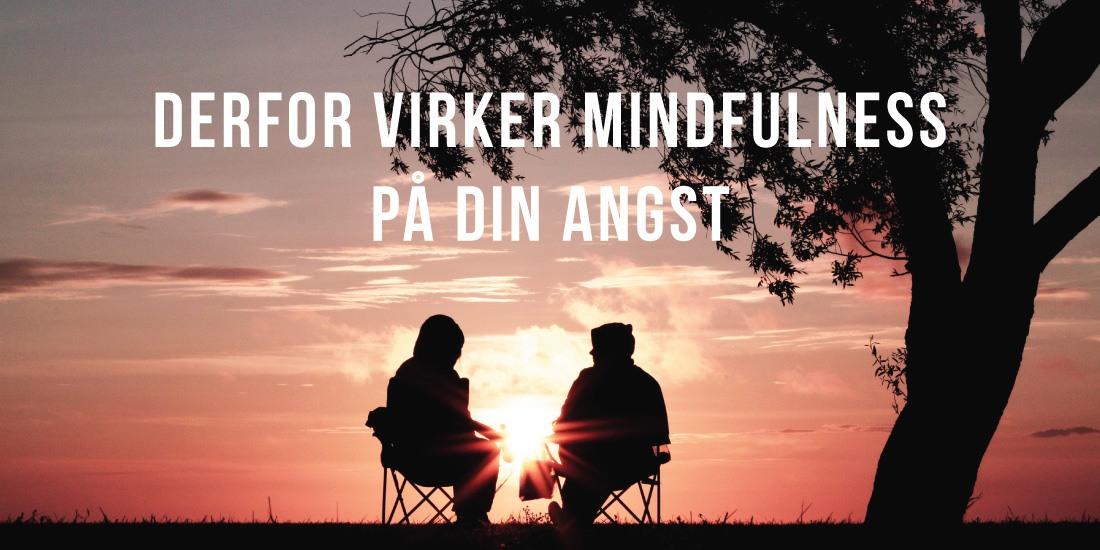 Derfor virker mindfulness på din angst