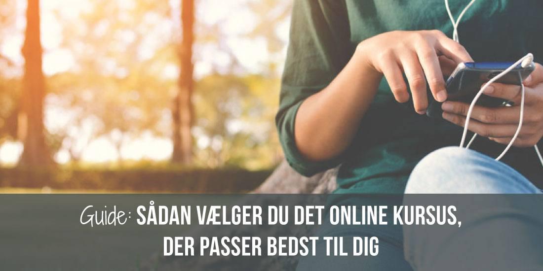Guide: Sådan vælger du det online kursus der passer bedst til dig